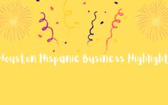 Houstons Hispanic Business Highlight